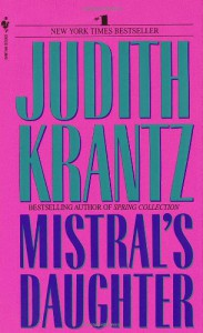 Mistral's Daughter - Judith Krantz