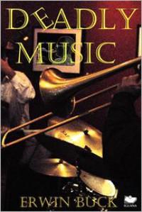 Deadly Music - Erwin Buck