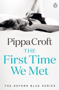 The First Time We Met: The Oxford Blue Series #1 - Pippa Croft