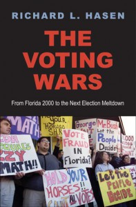 The Voting Wars: From Florida 2000 to the Next Election Meltdown - Richard L. Hasen