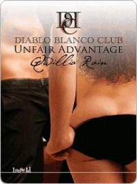 Unfair Advantage (Diablo Blanco Club, #1) - Qwillia Rain