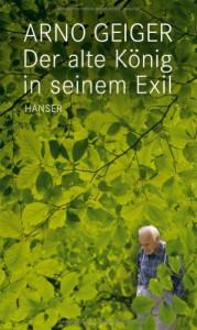 Der alte König in seinem Exil - Arno Geiger