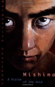 Mishima: A Vision of the Void - Marguerite Yourcenar, Alberto Manguel, Donald Richie