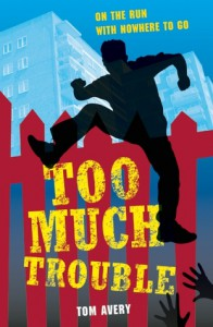 Too Much Trouble - Tom Avery