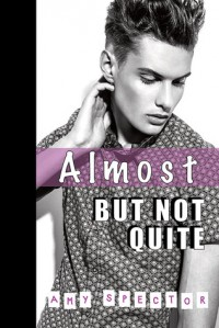 Almost But Not Quite - Amy Spector
