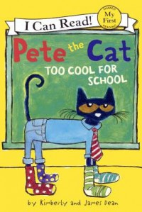 Pete the Cat( Too Cool for School)[PETE THE CAT TOO COOL FOR SCHO][Prebound] - JamesDean