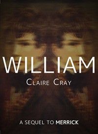 William: A Sequel to Merrick - Claire Cray