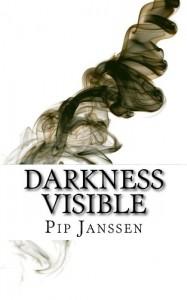 Darkness Visible - Pip Janssen