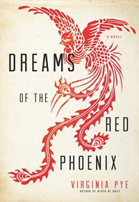 Dreams of the Red Phoenix - Virginia Pye