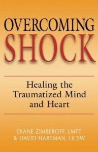 Healing the Traumatized Mind and Heart Overcoming Shock (Paperback) - Common - Diane Zimberoff and David Hartman