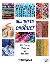 365 Days of Crochet: 365 Crochet Patterns for 365 Days - White Lemon