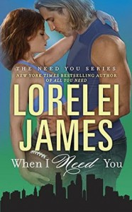 When I Need You - Lorelei James