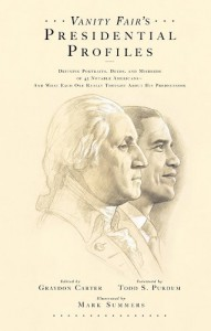 Vanity Fair's Presidential Profiles: Defining Portraits, Deeds, and Misdeeds of 43 Notable Americans--And What Each One Really Thought About His Predecessor - Judy Bachrach, Judy Bachrach, David Friend, Graydon Carter, Mark Summers, Kamp David, Purdum Todd, Jim Windolf