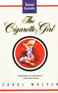The Cigarette Girl - Carol Wolper