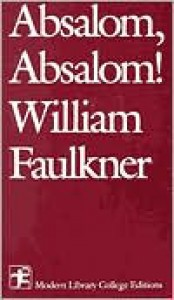 Absalom, Absalom! (Modern Library College Editions) - William Faulkner