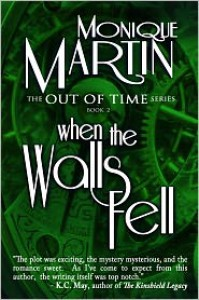 When the Walls Fell (Out of Time #2) - Monique Martin