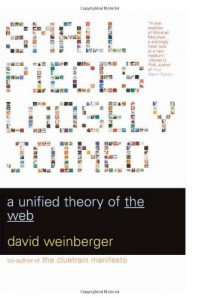 Small Pieces Loosely Joined: A Unified Theory Of The Web - David Weinberger