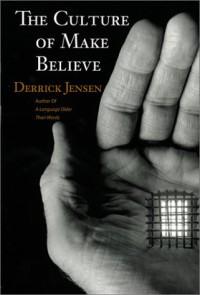 Culture of Make Believe (Tr) - Derrick Jensen