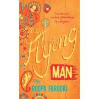 The Flying Man - Roopa Farooki
