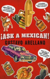 Ask a Mexican - Gustavo Arellano