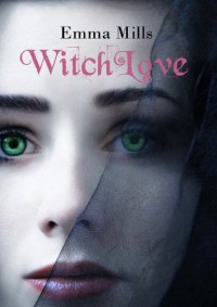 WitchLove (WitchBlood Series) - Emma Mills