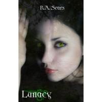 Lunacy (Ragnarok Legacy, #1) - R.A. Sears