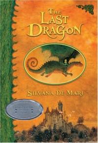The Last Dragon - Silvana De Mari, Shaun Whiteside, Patricia Connelly
