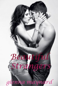 Beautiful Strangers - Glenna Maynard