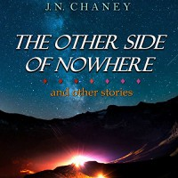 The Other Side of Nowhere and Other Stories - JN Chaney, Raina Marie, Jeffrey Chaney