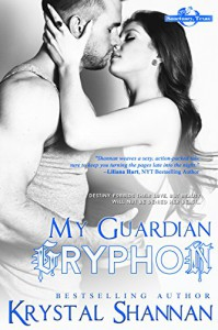My Guardian Gryphon (Sanctuary, Texas Book 5) - Krystal Shannan