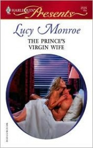 The Prince's Virgin Wife - Lucy Monroe