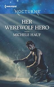 Her Werewolf Hero (Harlequin Nocturne) - Michele Hauf