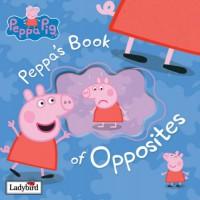 Books Of Opposites (Peppa Pig) - Liz Catchpole