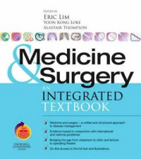 Medicine and Surgery: An Integrated Textbook with Student Consult Online Access - Eric Kian Saik Lim
