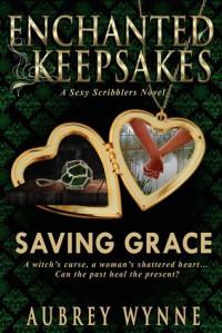 Saving Grace: (Enchanted Keepsakes) - Aubrey Wynne