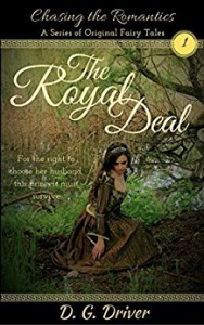 The Royal Deal (Chasing the Romantics, a Series of Original Fairy Tales Book 1) - Rosalind Driver