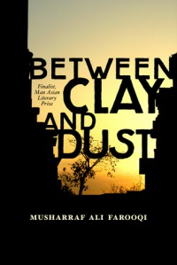 Between Clay and Dust - Musharraf Ali Farooqi
