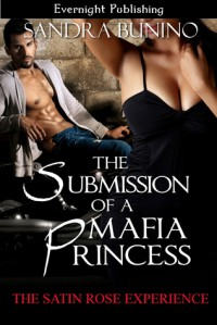 The Submission of a Mafia Princess - Sandra Bunino