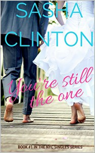 You're Still The One (NYC Singles Book 1) - Sasha Clinton