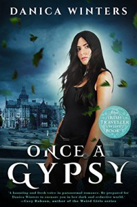 Once a Gypsy: The Irish Traveller Series - Book One - Danica Winters