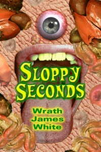 Sloppy Seconds - Wrath James White