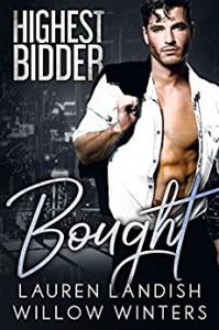 Bought: Highest Bidder - Lauren Landish, Willow Winters