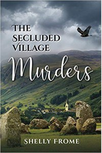 The Secluded Village Murders - Shelly Frome