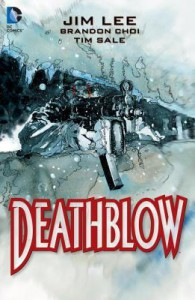 Deathblow: The Deluxe Edition - Jim Lee, Brandon Choi, Tim Sale