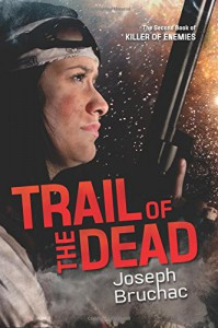 Trail of the Dead (Killer of Enemies) - Joseph Bruchac