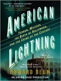 American Lightning: Terror, Mystery, the Birth of Hollywood & the Crime of the Century (Audio) - Howard Blum, John H. Mayer