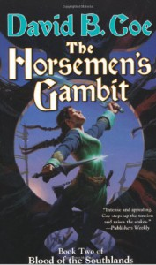 The Horsemen's Gambit: Book Two of Blood of the Southlands - David B. Coe