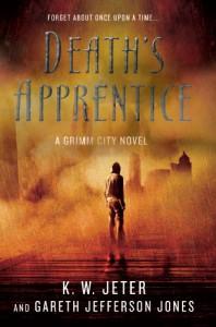 Death's Apprentice (Grimm CIty, #1) - K.W. Jeter
