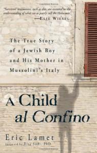 A Child al Confino: A True Story of Escape in War-Time Italy - Enrico Lamet