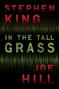 In the Tall Grass - Stephen King;Joe Hill